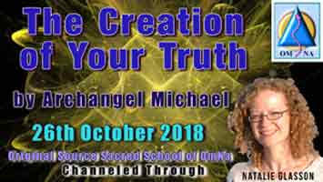 The Creation of Your Truth by Archangel Michael Through Natalie Glasson