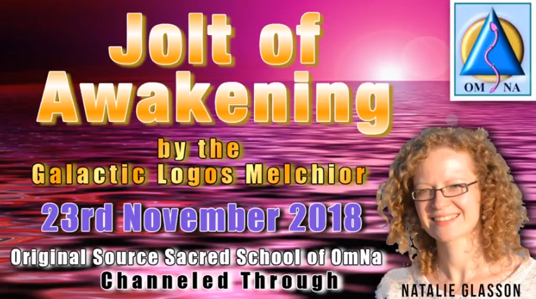 Jolt of Awakening Weekly Message by Melchior Galactic Logos through Natalie Glasson