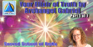 Your Elixir of Truth by Archangel Gabriel from Natalie Glasson Sacred School of OmNa