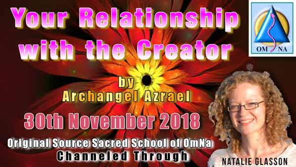 Archangel Azrael – Your Relationship with the Creator