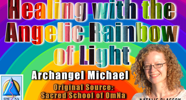 Archangel Michael – Healing with the Angelic Rainbow of Light