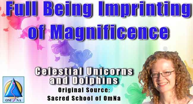 Full Being Imprinting of Magnificence by Celestial Unicorns and Dolphins