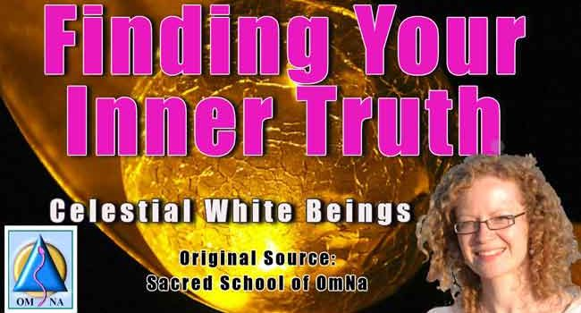 Finding Your Inner Truth by the Celestial White Beings