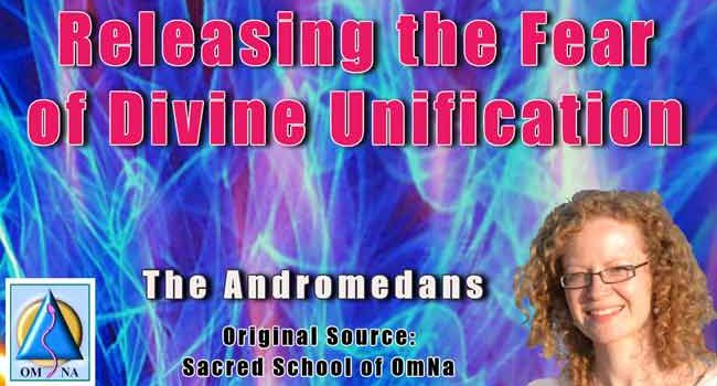 Releasing the Fear of Divine Unification by the Andromedans