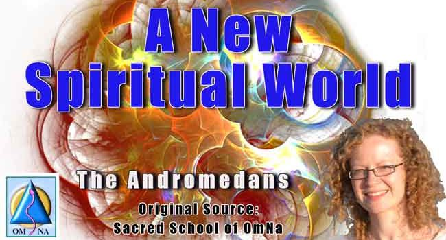 The Andromedans – A New Spiritual World