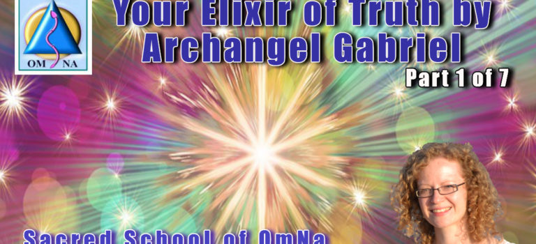 Your Elixir of Truth by Archangel Gabriel part 1