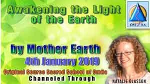 Awakening the Light of the Earth by Mother Earth Through Natalie Glasson