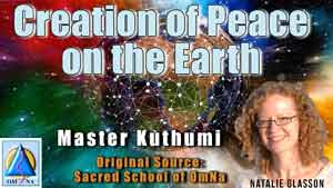 Creation of Peace on Earth by Master Kuthumi