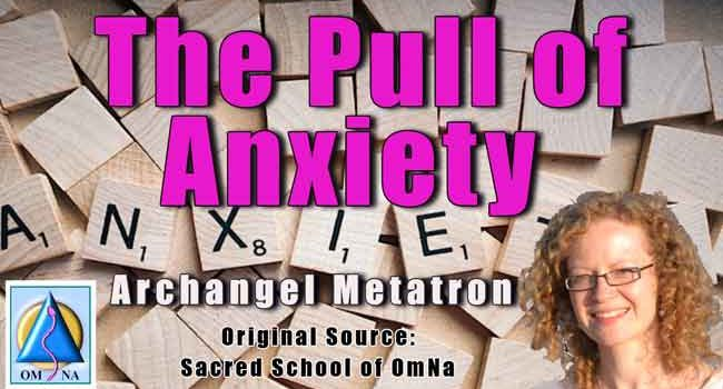 Archangel Metatron - The Pull of Anxiety Channeled by Natalie Glasson