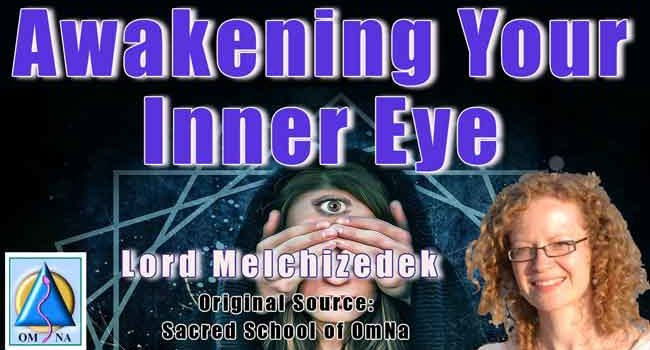 Awakening Your Inner Eye by Lord Melchizedek