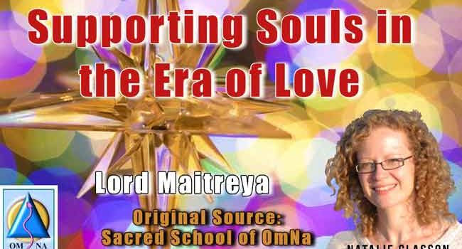 Supporting Souls in the Era of Love by Lord Maitreya