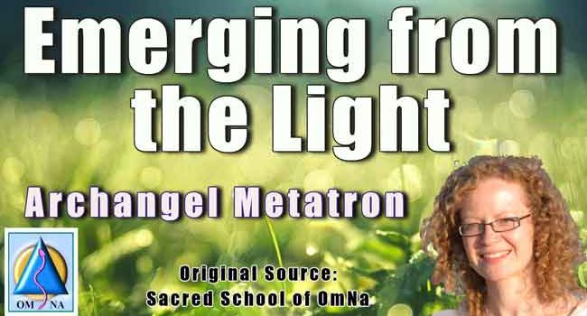 Emerging from the Light by Archangel Metatron