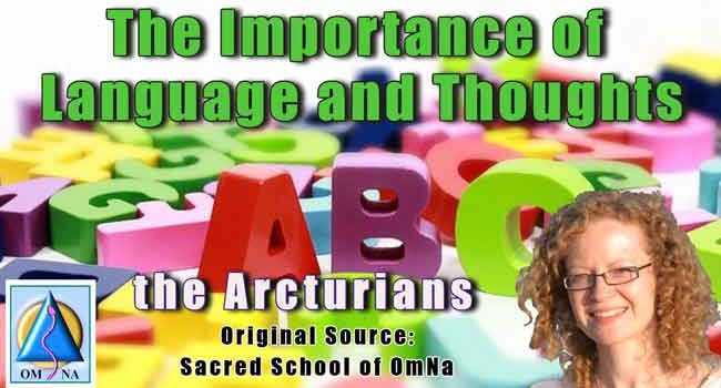 The Importance of Language and Thoughts by the Arcturians