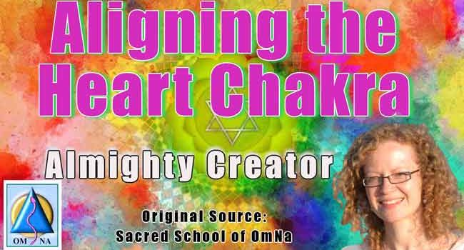 Aligning the Heart Chakra by the Creator