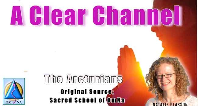 A Clear Channel by the Arcturians