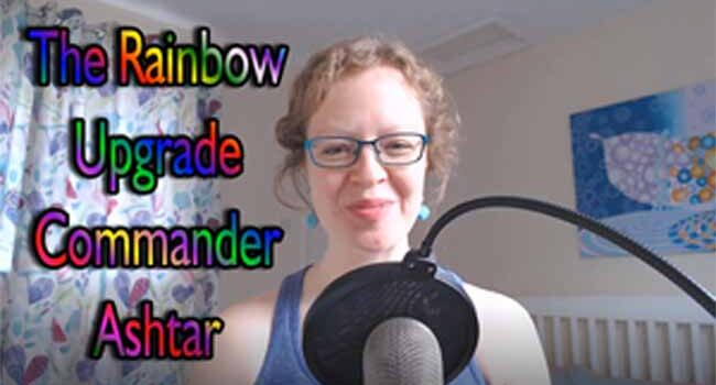 Commander Ashtar and The Rainbow Upgrade