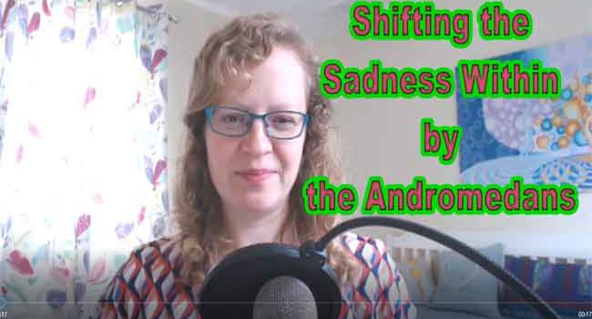 Shifting the Sadness Within by the Andromedans